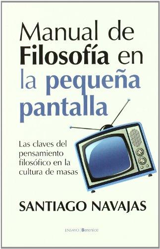 manual-de-filosofia-en-la-pequena-pantalla-manual-of-philosophy-in-television-las-claves-del-pensami