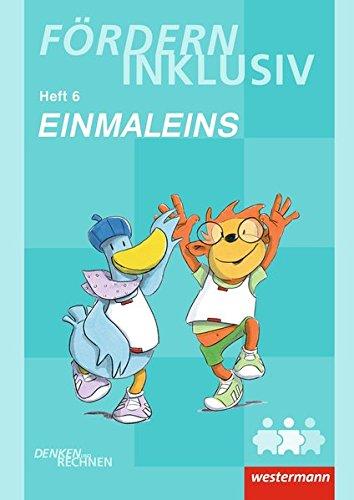 Fördern Inklusiv: Heft 6: Einmaleins: Denken und Rechnen