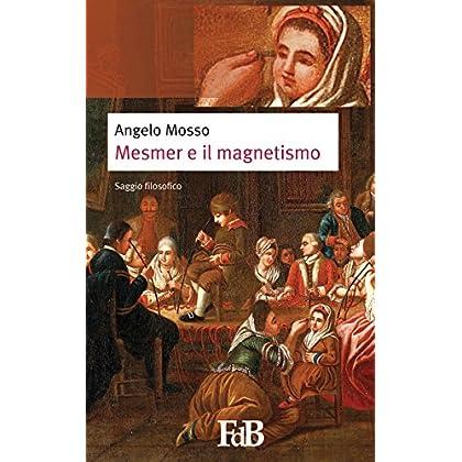 Mesmer E Il Magnetismo (Con Annotazioni) (Fiori Di Loto Vol. 2)