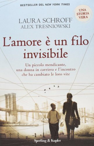 L'amore ?? un filo invisibile by Laura Schroff (2013-10-06)