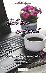 Ich bin Autor! Seltsame Begebenheiten: Autoren plaudern aus dem Nähkästchen