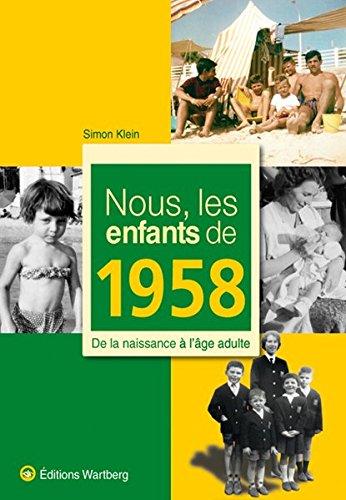 Nous, les enfants de 1958 : De la naissance à l'âge adulte