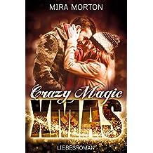 Crazy. Magic. Christmas.: Liebesroman