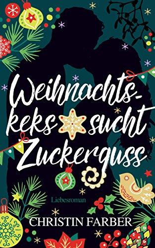 Buchseite und Rezensionen zu 'Weihnachtskeks sucht Zuckerguss' von Christin Farber