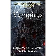 Vampirus: Europa, siglo XVIII. Nace el mal…