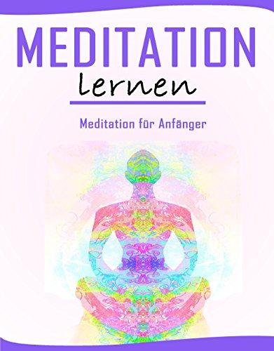 Meditation Lernen: Meditation für Anfänger