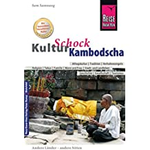 Reise Know-How KulturSchock Kambodscha: Alltagskultur, Traditionen, Verhaltensregeln, ...
