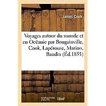 Voyages Autour Du Monde Et En Océanie Par Bougainville, Cook, Lapérouse, Marion, Baudin, (Histoire)