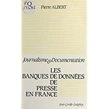 Les banques de données de presse en France: Journalisme et documentation