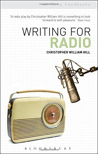 Writing for Radio (Writing Handbooks) by Christopher William Hill (2015-07-30) par Christopher William Hill