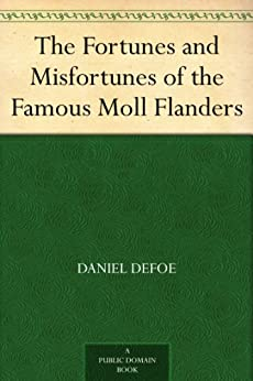 The Fortunes and Misfortunes of the Famous Moll Flanders by [Defoe, Daniel]