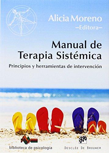 Manual de Terapia Sistémica: Principios y herramientas de intervención (Biblioteca de Psicología) por Alicia Moreno Fernández