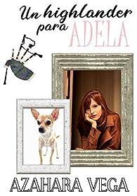 Un highlander para Adela par Azahara Vega