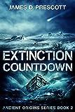 #1: Extinction Countdown (Ancient Origins Series Book 2)