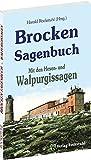 Brocken Sagenbuch: Mit den Walpurgissagen
