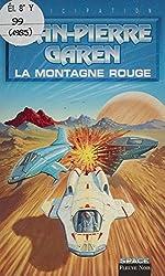 Service de surveillance des planètes primitives (38): La Montagne rouge (Anticipation)