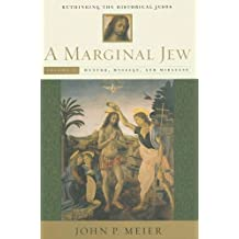 A Marginal Jew: Rethinking the Historical Jesus, Volume II: Mentor, Message, and Miracles: Mentor, Message and Miracles v. 2 (The Anchor Yale Bible Reference Library)