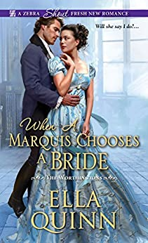 When a Marquis Chooses a Bride (The Worthingtons Book 2) (English Edition) von [Quinn, Ella]