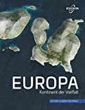 EUROPA: Kontinent der Vielfalt (Edition Human Footprint) - Markus Eisl, Gerald Mansberger