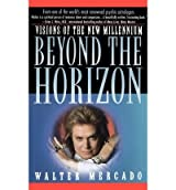 [(Beyond the Horizon: Visions of the New Millennium)] [Author: Walter Mercado] published on (June, 1997)