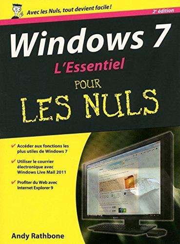 Windows 7 - L'essentiel Pour Les Nuls par Andy RATHBONE