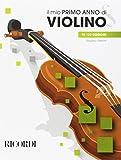 Il Mio Primo Anno Di Violino Metodo Per Violino 1 In 120 Esercizi