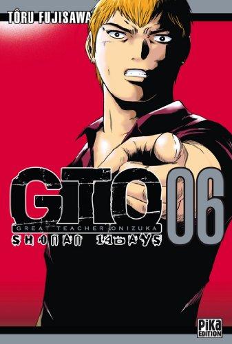 GTO : Shonan 14 Days, Tome 6 : par Tôru Fujisawa