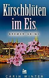 Kirschblüten im Eis: Bremen-Krimi