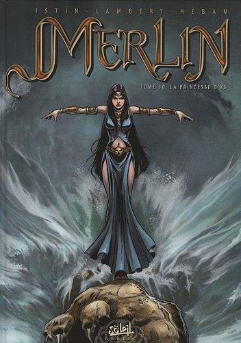 Merlin, Tome 10 : La Princesse d'Ys par Jean-Luc Istin