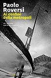 Ai confini della metropoli: Un'indagine di Enrico Radeschi
