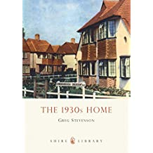 The 1930s Home (Shire Library, Band 381)