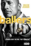BALLERS – Dwayne Johnson – US Imported TV Series Wall Poster Print - 30CM X 43CM