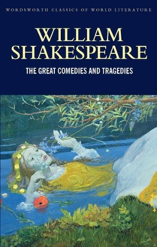 The Great Comedies and Tragedies (Wordsworth Classics of World Literature) por William Shakespeare