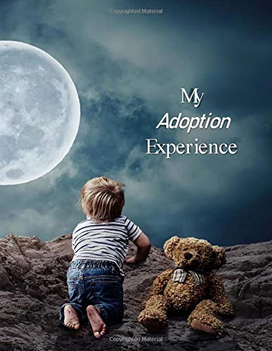 My Adoption Experience: A Baby Book To Follow The Child's Life From Adoption Through Five Years