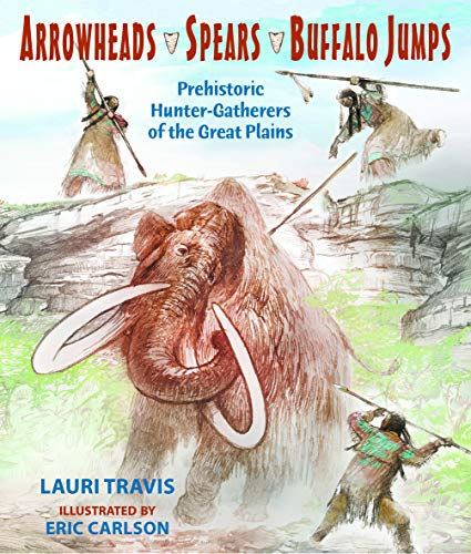 Arrowheads, Spears, and Buffalo Jumps: Prehistoric Hunter-Gatherers of the Great Plains -