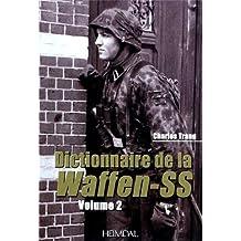 Dictionnaire De La Waffen-SS: Tome 2