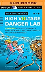 Nick and Tesla's High-Voltage Danger Lab: A Mystery with Electromagnets, Burglar Alarms, and Other Gadgets You Can Build Yourself by Steve Hockensmith (2014-09-09)