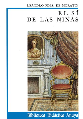 El sí de las niñas (Clásicos - Biblioteca Didáctica Anaya) por Leandro Fernández de Moratín