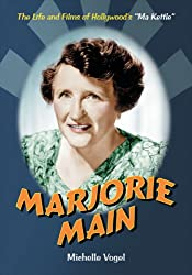 Marjorie Main: The Life and Films of Hollywood's