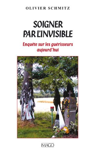 Soigner par l'invisible (IMAGO (EDITIONS
