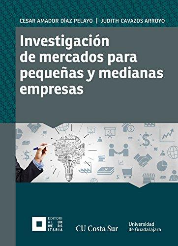 Investigación de mercados para pequeñas y medianas empresas (Monografías de la academia)