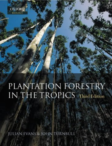 Plantation Forestry In The Tropics: The Role, Silviculture, and Use of Planted Forests for Industrial, Social, Environmental, and Agroforestry Purposes by Julian Evans (2001-11-08) par Julian Evans