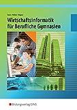 Wirtschaftsinformatik für Berufliche Gymnasien in Nordrhein-Westfalen: Schülerband Jahrgangsstufe 11 und