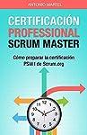 Certificación Professional Scrum Master: Cómo preparar el examen PSM I de Scrum.org   Este libro te va a contar los pequeños trucos y técnicas que te ayudarán a prepararte para aprobar un examen como el de Professional Scrum Master I y explicarte ...