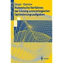 Numerische Verfahren zur Lösung unrestringierter Optimierungsaufgaben (Springer-Lehrbuch)