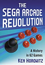 The Sega Arcade Revolution: A History in 62 Games (English Edition)