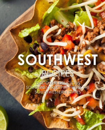 southwest-recipes-discover-delicious-southwest-recipes-from-the-southwestern-states