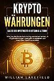 KRYPTOWÄHRUNGEN - Das 1x1 der Investments in Bitcoin & Altcoins: Wie Sie die Blockchain richtig verstehen lernen, in…