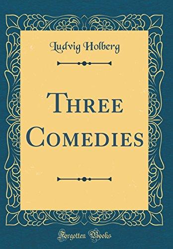 Three Comedies (Classic Reprint)