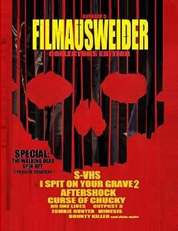 Filmausweider - Ausgabe 5 - Collectors Edition - I spit on your Grave 2, Aftershock, Hatchet 3, Curse of Chucky, S-VHS, Outpost 3,, No one Lives, Zombie ... Killer, Fresh Meat und noch einigen mehr...
